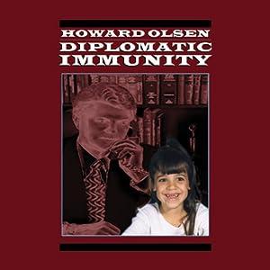 Diplomatic Immunity | [Howard Olsen]