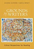 Grounds for Writers: Critical Perspectives for Reading (0321055292) by Gunner, Jeanne