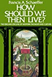 How Should We Then Live? (0786101385) by Schaeffer, Francis A.