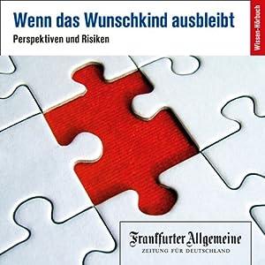 Kinderwunsch (F.A.Z. Dossier) Hörbuch