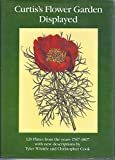 img - for Curtis's Flower Garden Displayed; 120 Plates from the Years 1787-1807 with New Descriptions book / textbook / text book