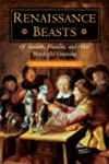 Renaissance Beasts: Of Animals, Human...