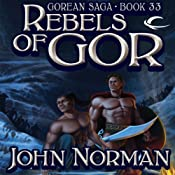Rebels of Gor: Gorean Saga Book 33 | John Norman