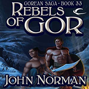 Rebels of Gor: Gorean Saga Book 33 | [John Norman]