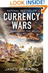 Currency Wars: The Making of the Next...