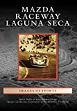 img - for Mazda Raceway Laguna Seca (CA) (Images of Sports) book / textbook / text book