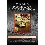 Mazda Raceway Laguna Secaby Butch Noble