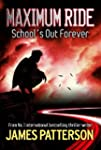 Maximum Ride: School's Out Forever (E...