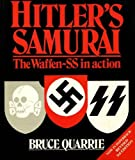 Hitler's Samurai: The Waffen-SS in Action (0850598060) by Quarrie, Bruce