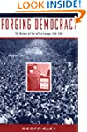 Forging Democracy: The History of the...