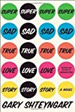 img - for Super Sad True Love Story: A Novel by Gary Shteyngart (July 27 2010) book / textbook / text book