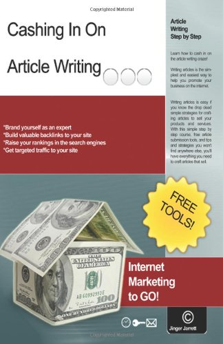 Cashing In On Article Writing: Internet Marketing To Go!