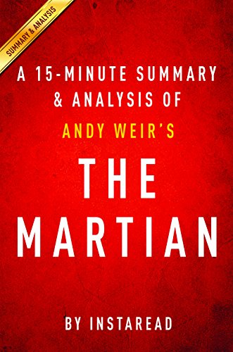 The Martian: by Andy Weir | A 15-minute Summary & Analysis