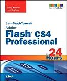 Sams Teach Yourself Adobe Flash CS4 Professional in 24 Hours (Sams Teach Yourself...in 24 Hours)