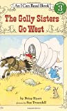 img - for The Golly Sisters Go West (I Can Read Book 3) book / textbook / text book