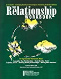 The Relationship Workbook: Activities for Developing Healthy Relationships & Preventing Domestic Violence