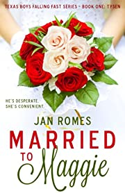 Married to Maggie (Texas Boys Falling Fast Book 1)