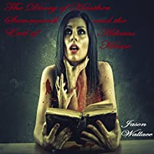 The Diary of Heather Summerall and the Evil of Adams House Audiobook by Jason Wallace Narrated by Kay Webster