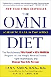 The Omni Diet: The Revolutionary 70% PLANT + 30% PROTEIN Program to Lose Weight, Reverse Disease, Fight Inflammation, and Change Your Life Forever by Amen, Tana (2013) Paperback