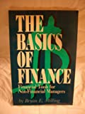 The Basics of Finance: Financial Tools for Non-Financial Managers (0942061187) by Bryan E. Milling