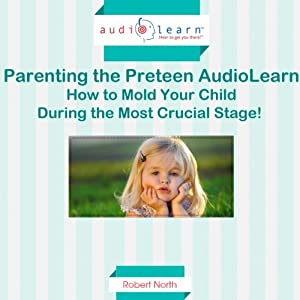 Parenting the Preteen Audiobook
