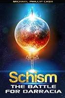 Schism: The Battle for Darracia (Book 1) (Volume 1)