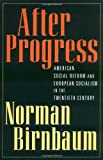 img - for After Progress: American Social Reform and European Socialism in the Twentieth Century book / textbook / text book