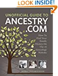 Unofficial Guide to Ancestry.com: How...