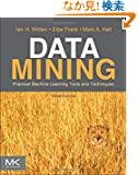 Data Mining: Practical Machine Learning Tools and Techniques, Third Edition (The Morgan Kaufmann Series in Data Management...