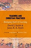 img - for Teaching and Christian Practices: Reshaping Faith and Learning book / textbook / text book