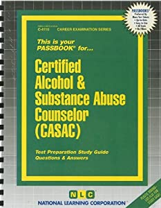 CASAC Study Guide: Test Prep and Practice Test Questions ...