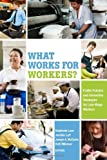 img - for By stephanie luce What Works for Workers?: Public Policies and Innovative Strategies for Low-Wage Workers (1st First Edition) [Paperback] book / textbook / text book