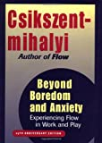 Beyond Boredom and Anxiety: Experiencing Flow in Work and Play (0787951404) by Mihaly Csikszentmihalyi