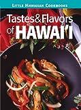 The Little Hawaii Tastes & Flavors Cookbook (Little Hawaiian Cookbooks)