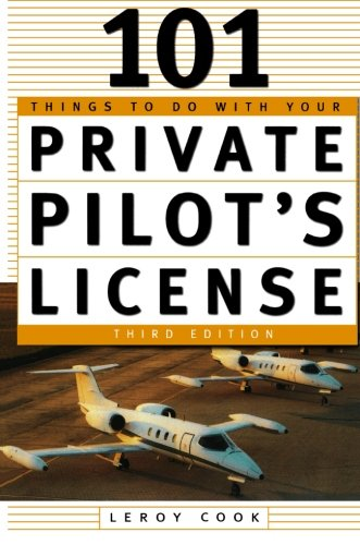 101 Things To Do With Your Private Pilot'S License front-978486