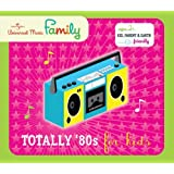 Totally 80's for Kids