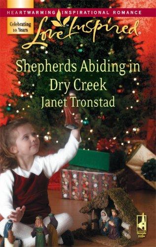 Shepherds Abiding In Dry Creek (Love Inspired), JANET TRONSTAD