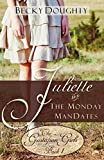Juliette and the Monday ManDates: The Gustafson Girls Book 1 (Christian Romance)
