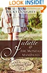 Juliette and the Monday ManDates: The...