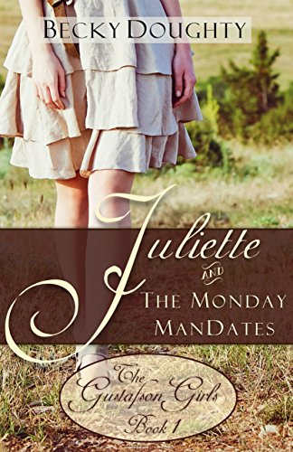 ebook: Juliette and the Monday ManDates: The Gustafson Girls Book 1 (Christian Romance Series) (B00MWC9AUK)