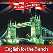 English on the Tip of Your Tongue: For French Speakers | [Sam Goodyear]