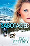 Sabotaged (Alaskan Courage)