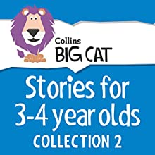 Stories for 3 to 4 year olds: Collection 2 Audiobook by  Collins Big Cat, Cliff Moon Narrated by  Collins