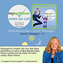 My Worthiness Wake UP Call (TM) - Volume 2: Morning Motivating Messages for Teens  by Sharon Lechter Narrated by Sharon Lechter, Robin B. Palmer