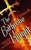 The Bathrobe Knight: Volume 2 (English Edition)