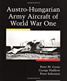 Austro-Hungarian Army Aircraft Of World War I