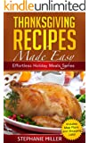Thanksgiving Recipes Made Easy (Effortless Holiday Meals Series Book 1)
