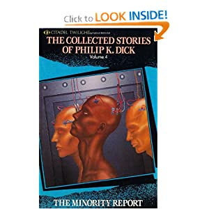 The Collected Stories Of Philip K. Dick Volume 4: The Minority Report (Citadel Twilight) by Philip K. Dick