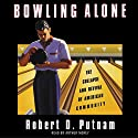Bowling Alone: The Collapse and Revival of American Community Audiobook by Robert D. Putnam Narrated by Arthur Morey
