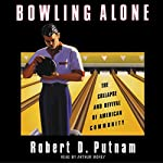 Bowling Alone: The Collapse and Revival of American Community | Robert D. Putnam